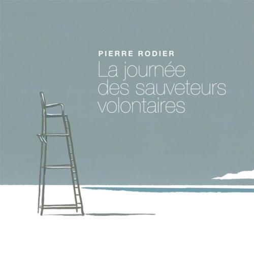 La journée des sauveteurs volontaires, album de Pierre Rodier